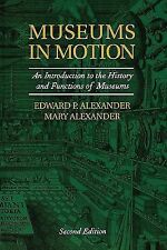 Museums in Motion: An Introduction to the History and Functions of Museums (Ame