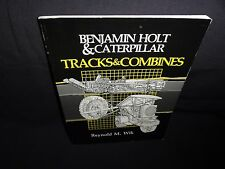 Benjamin Holt and Caterpillar : Tracks and Combines by Reynold M. Wik (1984, Pap
