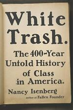 White Trash: The 400-Year Untold History of Class by Nancy Isenberg (Hardcover)