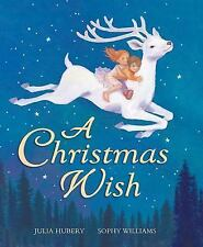 A Christmas Wish by Julia Hubery and Juliea Hubery (2007, Hardcover)