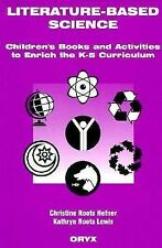 Literature-Based Science: Children's Books and Activities to Enrich the K-5 Curr
