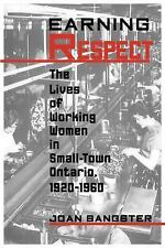 Earning Respect: The Lives of Working Women in Small Town Ontario, 1920-1960 (St