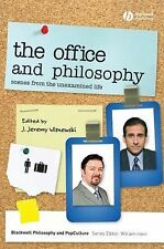 The Blackwell Philosophy and Pop Culture Ser.: The Office and Philosophy :...