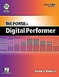 The Power in Digital Performer (Quick Pro Guides) (Guick Pro Guides), Roberts, D
