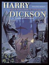 HARRY DICKSON  T.4 L'ombre de Blackfield  NOLANE / ROMAN  SOLEIL Prod.  EO 1997