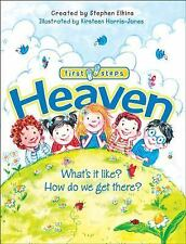 Heaven: What's It Like?  How Do We Get There? First Steps