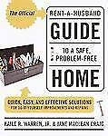 The Official Rent-A-Husband Guide to a Safe, Problem-Free Home: Quick,-ExLibrary