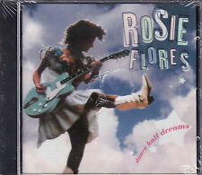 CD ROSIE FLORES DANCE HALL DREAMS 12 TITRES  NEUF SCELLE NEW SEALED
