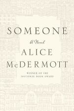 Someone by Alice McDermott (2013, Hardcover)