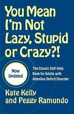 You Mean I'm Not Lazy, Stupid or Crazy?!: The Classic Self-Help Book for Adults