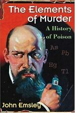 The Elements of Murder: A History of Poison-ExLibrary