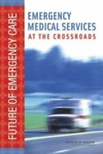 Emergency Medical Services: At the Crossroads (Future of Emergency Car-ExLibrary