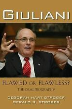 Giuliani: Flawed or Flawless The Oral Biography-ExLibrary