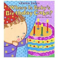 Where Is Baby's Birthday Cake?: A Lift-the-Flap Book (Karen Katz Lift-the-Flap B