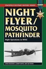 Night Flyer/Mosquito Pathfinder: Night Operations in World War II (Stackpole Mil
