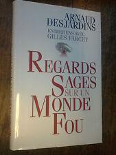 regards sages sur un monde fou / Arnaud Desjardins Entretiens avec Gilles Farcet