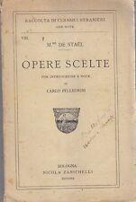 OPERE SCELTE di M.me De Stael  (in lingua francese) Zanichelli Editore 1925