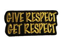 Give Respect Get Respect Military Embroidered Iron On Patch