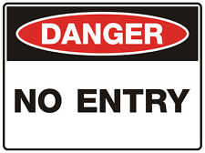 "Safety Sign ""DANGER NO ENTRY 5mm corflute 300MM X 225MM"""
