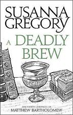 A Deadly Brew: The Fourth Matthew Bartholomew Chronicle by Susanna Gregory...