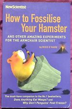 How To Fossilise Your Hamster by Mick O'Hare ISBN: 978 1 84668 044 1