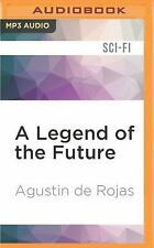 A Legend of the Future by Agustín de Rojas (2016, MP3 CD, Unabridged)