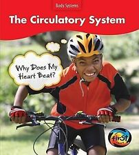 The Circulatory System: Why Does My Heart Beat? (Heinemann First Library)