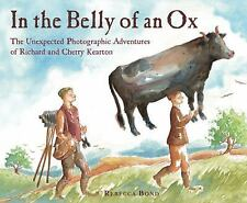 In the Belly of an Ox: The Unexpected Photographic Adventures of Richard and Che