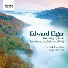 Go Song Of Mine-Songs & Choral Works - E. Elgar (2013, CD NEUF)