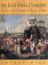 The East India Company: Trade and Conquest from 1600