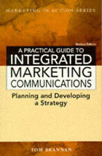 A Practical Guide to Integrated Marketing Communications (Marketing in Action),