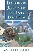 Legends of Atlantis and Lost Lemuria by W. Scott-Elliot (1925, Paperback)