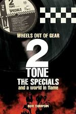 Wheels Out Of Gear: 2 Tone, The Specials and A World In Flame, ., Thompson, Dave