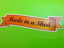 MADE IN A SHED 4 x 4 Kit Car Hot Rod Sticker Decal 1 off 100mm