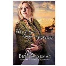 His Love Endures Forever (A Land of Canaan Novel), Wiseman, Beth, Good Condition