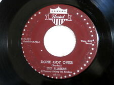 BLASERS~DONE GOT OVER~SHE NEEDS TO BE LOVED~ORIG. PRESSING~UNITED 191~ R&B 45