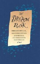 THE DREAM BOOK Dream Spells. Nightime Potions and Rituals & Other ... HARDCOVER