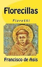 Florecillas : Fioretti by Francisco de Asis (2013, Paperback)