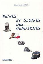 SAUREL Louis Colonel - PEINES ET GLOIRES DES GENDARMES - 1973