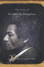 The Lives of Frederick Douglass by Robert S. Levine (2016, Hardcover)