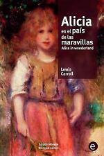 Biblioteca Clásicos Bilingüe: Alicia en el País de Las Maravillas/Alice in...
