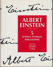EINSTEIN Albert / OEUVRES CHOISIES : Tome 5 - SCIENCES, ETHIQUE, PHILOSOPHIE.