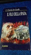 CHARLES DE GAULLE:IL FILO DELLA SPADA.LA BIBLIOTECA DI LIBERO N.21.SETT 2003