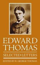 Edward Thomas - Selected Letters by Edward Thomas and R. George Thomas (1996,...