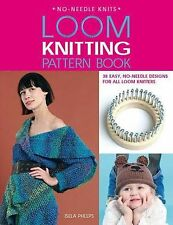 Loom Knitting Pattern Book: 38 Easy, No-Needle Designs for All Loom Knitters No