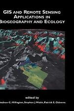 GIS and Remote Sensing Applications in Biogeography and Ecology (The Springer In