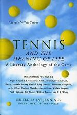 Tennis and the Meaning of Life: A Literary Anthology of the Game