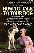 How to Talk to Your Dog by Jean Craighead George (1986, Paperback)