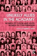 Unlikely Allies in the Academy: Women of Color and White Women in Conversation