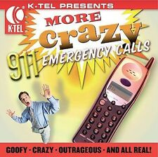 More Crazy 911 Emergency Calls [K-Tel] by Various Artists (CD, Dec-2005, K-Te...